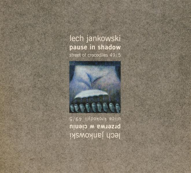 Pause in Shadow, 2007 - Лех Янковский