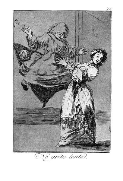 Don't scream, silly, 1799 - Francisco Goya