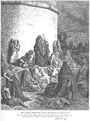 The People Mourning over the Ruins of Jerusalem, Lamentations 1:1-2 - Gustave Dore