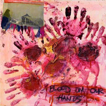 Blood On Our Hands USA, 2003 - Joan Snyder