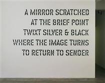 A Mirror Scratched... - Lawrence Weiner