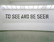 To See and Be Seen - Lawrence Weiner